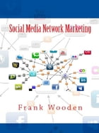 Social Media Network Marketing by Frank Wooden