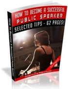 How To Become A Successful Public Speaker by Anonymous