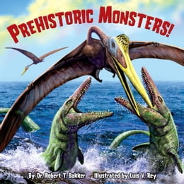 Book Prehistoric Monsters! by Luis V. Rey