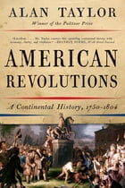 American Revolutions: A Continental History, 1750-1804 Cover Image