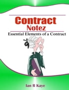 Contract Law Notez: An Introduction to Contract law by Ian Kaye
