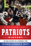 The Most Memorable Games in Patriots History 9c8c1b55-70ac-4a1d-8d91-61d7fa093158