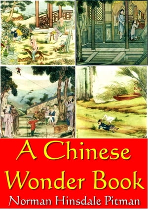 A chinese wonder book (Illustrated) by Norman hinsdale pitman