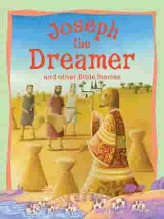 Joseph the Dreamer and Other Bible Stories by Miles Kelly