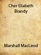 Cher Elizabeth Brandy by Marshall MacLeod