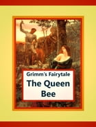The Queen Bee by Grimm's Fairytale