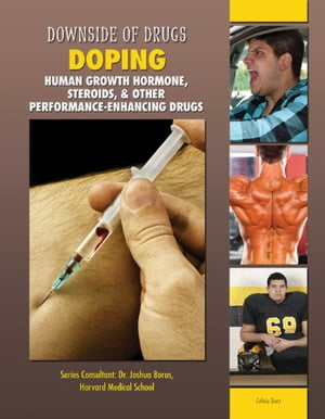 Doping: Human Growth Hormone, Steroids, & Other Performance-Enhancing Drugs by Celicia Scott