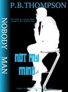 Not My Mind by P.B.Thompson