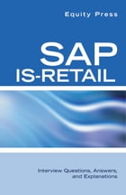 SAP IS-Retail Interview Questions, Answers, and Explanations by Equity Press