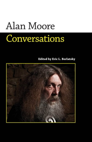 Alan Moore Conversations
