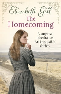 The Homecoming: A Surprise Inheritance. An Impossible Choice