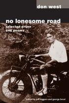No Lonesome Road: SELECTED PROSE AND POEMS by Don West