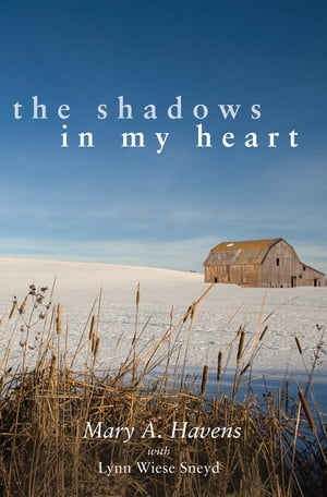 The Shadows in My Heart by Mary Havens