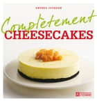 Complètement cheesecakes by Andrea Jourdan