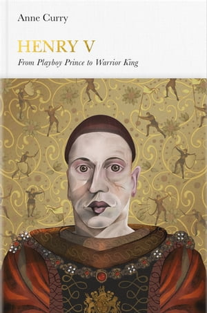 Henry V (Penguin Monarchs) From Playboy Prince to Warrior King