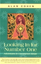 Looking In for Number One: Adventures in Uncommon Sense by Alan Cohen