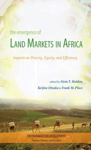 The Emergence of Land Markets in Africa Impacts on Poverty,  Equity,  and Efficiency