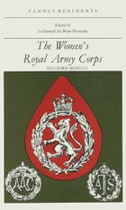 The Women's Royal Army Corps by Shelford bidwell