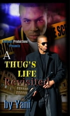 A Thug's Life Revisited by Yani