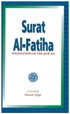 Surat Al-Fatiha: Foundation of the Qur'an by Hamid Algar
