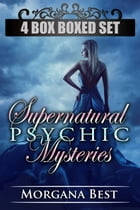 Supernatural Psychic Mysteries: Four Book Boxed Set by Morgana Best
