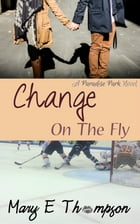 Change On The Fly by Mary E Thompson