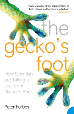 Book The Gecko's Foot: How Scientists are Taking a Leaf from Nature's Book by Peter Forbes