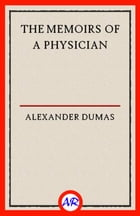 The Memoirs of a Physician by Alexandre Dumas