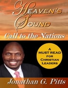 Heaven's Sound: Call to the Nations by Jonathan Pitts