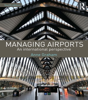 Managing Airports 4th Edition An international perspective