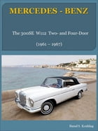 Mercedes-Benz W112 two- and four-door models with buyer's guide and chassis number/data card explanation: From the 300SE to the 300SE Cabriolet by Bernd S. Koehling