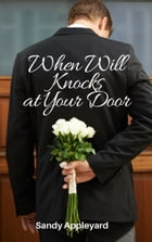 When Will Knocks at Your Door by Sandy Appleyard