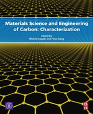 Materials Science and Engineering of Carbon Characterization
