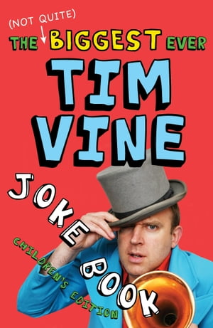 The (Not Quite) Biggest Ever Tim Vine Joke Book Children's Edition