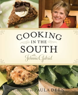 Book Cooking in the South with Johnnie Gabriel by Johnnie Gabriel