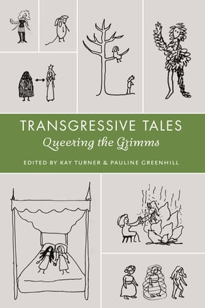 Transgressive Tales Queering the Grimms