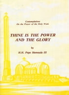 Thine is the Power and the Glory by H.H. Pope Shenouda III