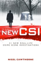 The Mammoth Book of New CSI: Forensic science in over thirty real-life crime scene investigations by Nigel Cawthorne