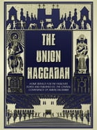 The Union Haggadah by The Central Conference Of American Rabbis