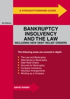 A Straightforward Guide To Bankruptcy, Insolvency And The Law: Sixth Edition