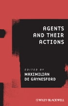 Agents and Their Actions