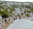 A WITCH IN TIME: SHORT STORIES by Harry Delaney