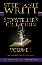 Storyteller's Collection: Volume 1 of 10 Stories From Your Favorite Genres by Stephanie Writt