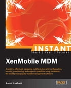 Instant XenMobile MDM by Aamir Lakhani