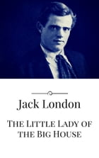 The Little Lady of the Big House by Jack London