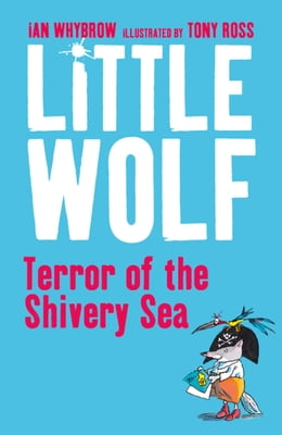 Book Little Wolf, Terror of the Shivery Sea by Ian Whybrow