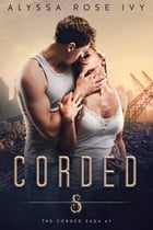 Corded (The Corded Saga #1) by Alyssa Rose Ivy