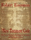 The New Testament Code: The Cup of the Lord, the Damascus Covenant, and the Blood of Christ 50bf7efa-bb7e-464f-a6b9-2692cc85ee02