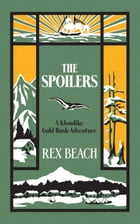 The Spoilers by Rex Beach