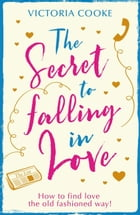 The Secret to Falling in Love by Victoria Cooke